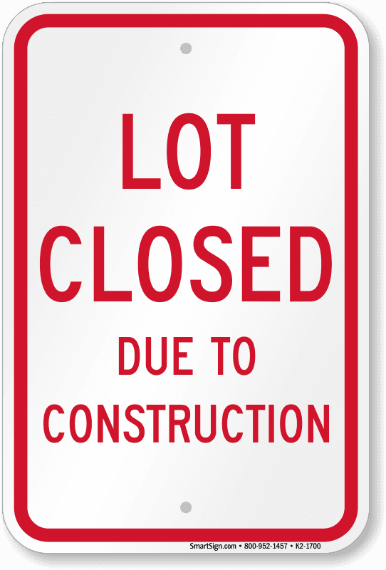 lot-closed-due-to-construction-sign
